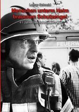 Menschen unterm Helm brauchen Schutzengel   41 Jahre Berufsfeuerwehr Köln   Buch