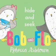 Ashdown, Rebecca, Bob and Flo: Hide and Seek (Bob & Flo), Very Good Book