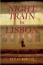 Night Train to Lisbon : A Novel by Pascal Mercier (2008, Paperback)