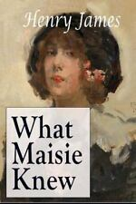 What Maisie Knew by Henry Henry James (2015, Paperback)