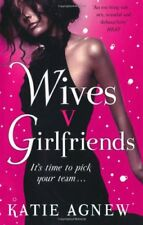 Wives v. Girlfriends,Katie Agnew- 9781409102175