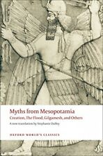 Myths from Mesopotamia Creation, The Flood, Gilgamesh, and Others (Oxford ...