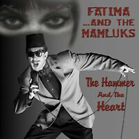 Fatima and The Mamluks - The Hammer And The Heart [CD]