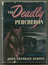 The Deadly Percheron by John Franklin Bardin - First edition