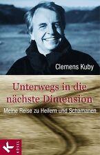 Unterwegs in die nächste Dimension von Clemens Kuby (2003, Gebundene Ausgabe)