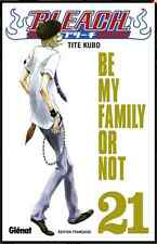 "manga Bleach Tome 21 Tite KUBO Neuf Glenat ""Be my Family or Not "" Soul Society"