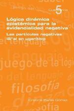 Logica Dinamica Epistemica para la Evidencilidad Negativa by Cristina Bares...