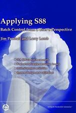 Applying S88 : Batch Control from a User's Perspective by Lamb & Parshall