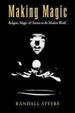 Making Magic: Religion, Magic, and Science in the Modern World AAR Reflection a