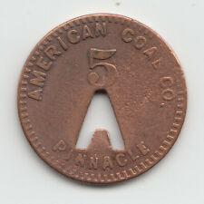 American Coal Co. 5 cents coal scrip token Pinnacle West Virginia 586