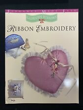 Elegance Made Easy Glorious Ribbons Ribbon Embroidery Book