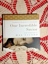 """ONE Incredible Savior"" hard-cover by Max Lucado Thought Provoking!  *NEW*"