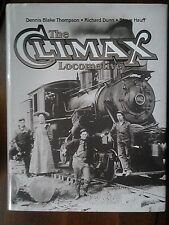 THE CLIMAX LOCOMOTIVE by THOMPSON, DUNN, HAUFF - Signed - Limited 1st Edition