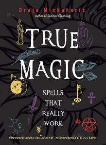 True Magic: Spells That Really Work by Draja Mickaharic 9781578636600