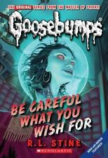 Be Careful What You Wish for (Classic Goosebumps #7) (Paperback or Softback)