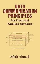 Data Communication Principles : For Fixed and Wireless Networks by Aftab...