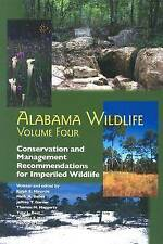 Alabama Wildlife, Volume 4: Conservation and Management Recommendations for Impe