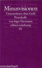 """Ingo Niermann - """" MINUSVISIONEN - Unternehmer ohne Geld - Protokolle """" (2003)"""