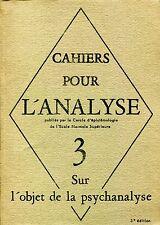 CAHIERS POUR L'ANALYSE N. 3 MAI 1966 SUR L'OBJET DE LA PSYCHANALYSE