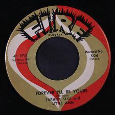 TARHEEL SLIM & LITTLE ANN: Forever I'll Be Yours / Can't Stay Away From You 45