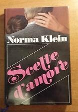 SCELTE D'AMORE - NORMA KLEIN - 1° EDIZIONE 1986 - EUROCLUB - COME NUOVO -