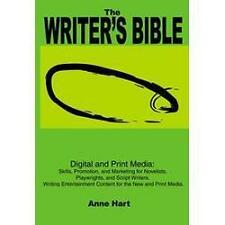The Writer's Bible: Digital and Print Media: Skills, Promotion, and Marketing