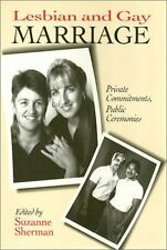 Lesbian And Gay Marriage: Private Commitments, Pub