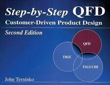 Step-by-Step QFD: Customer-Driven Product Design, Second Edition, John Terninko,