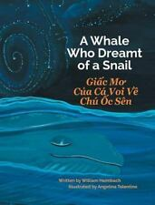 A Whale Who Dreamt of a Snail / Giac Mo Cua CA Voi Ve Chu Oc Sen (Hardback or Ca