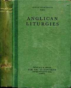 Arnold, J H (editor) ANGLICAN LITURGIES 1939 Hardback BOOK