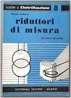 Quaderni di elettrificazione - Riduttori di misura - Emilio Cometta - Delfino