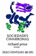 Sociedades Cimarronas.Comunidades Esclavas Rebeldes En Las Americas (Spanish Edi