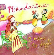 2 MAINS 10 DOIGTS - MANDARINE (CD NEUF)