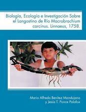 Biolog�a, Ecolog�a e Investigaci�n Sobre el Langostino de R�o MacRobrachium...