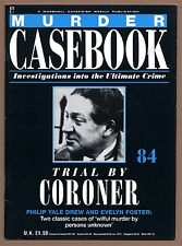 Murder Casebook 84 - Trial By Coroner - Philip Yale Drew, Evelyn Foster