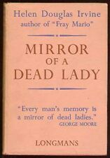 Helen Douglas IRVINE / Mirror of a Dead Lady First Edition 1940