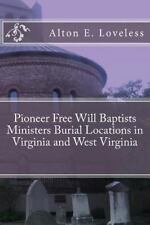 Pioneer Free Will Baptists Ministers Burial Locations in Virginia by Alton...