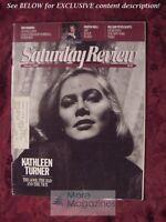 Saturday Review February 1985 KATHLEEN TURNER WILLIAM PETER BLATTY TOM ROBBINS