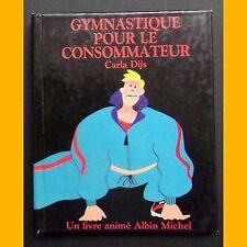 Livre animé GYMNASTIQUE POUR LE CONSOMMATEUR Carla Dijs 1988