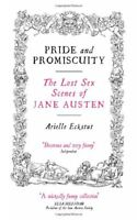 Pride And Promiscuity: The Lost s** Scenes of Jane Austen,Arielle Eckstut