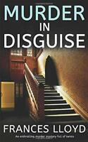 MURDER IN DISGUISE an enthralling murder mystery full of tw... by LLOYD, FRANCES