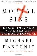 Mortal Sins: Sex, Crime, and the Era of Catholic Scandal by Michael DAntonio