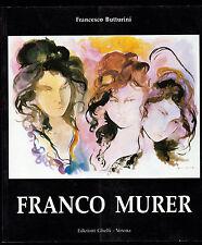 "FRANCESCO BUTTARINI ""FRANCO MURER"" CATALOGO MOSTRA 1992"