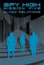 Spy High Mission Five: Blood Relations (Spy High (Little Brown and Com-ExLibrary