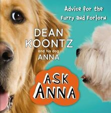 ASK ANNA* 96 Pages BY DEAN KOONTZ AND HIS DOG Hard Cover Book ADVICE/COMEDY New!