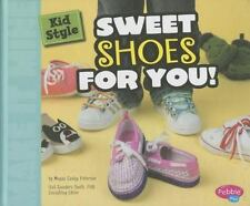 Kid Style: Sweet Shoes for You! (Make It Mine) by Peterson, Megan C