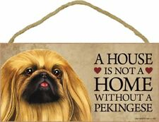 A House Is Not A Home Pekingese Dog 5x10 Wood Sign Plaque Usa Made