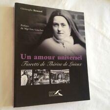 Un amour universel. Fioretti de Thérèse de Lisieux | Christophe Rémond