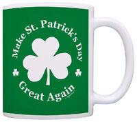 Funny Coffee Mugs Make St Patricks Day Great Again Shamrock Coffee Mug Tea Cup