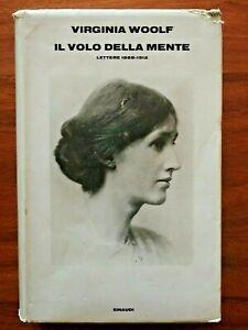 """""""IL VOLO DELLA MENTE Lettere 1888-1912"""" Virginia Woolf, Einaudi 1980"""